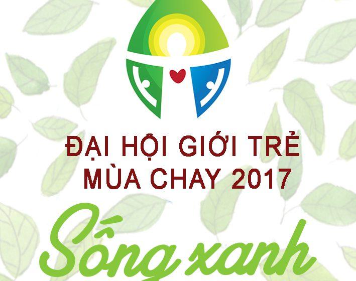 Đại hội Giới trẻ mùa chay 2017 SỐNG XANH