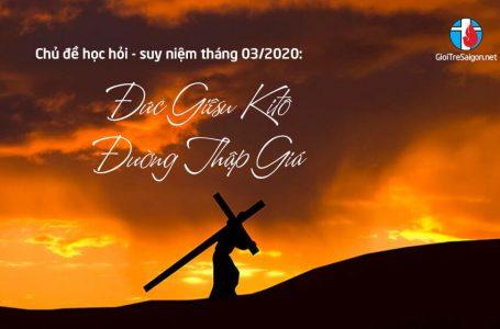 Chủ đề suy niệm tháng 3/2020: Đức Giêsu Kitô đường Thập Giá
