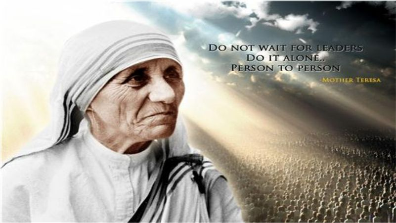 Triết Lý sống đơn giản và hiện thực của Mẹ Têrêsa Calcuta