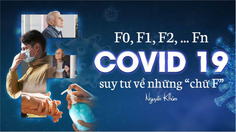 """F0, F1, F2,…Fn Covid 19: Suy tư về những """"chữ F"""""""