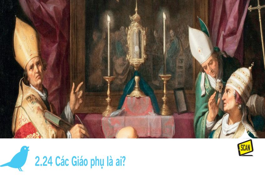 2.24 Các Giáo phụ là ai?