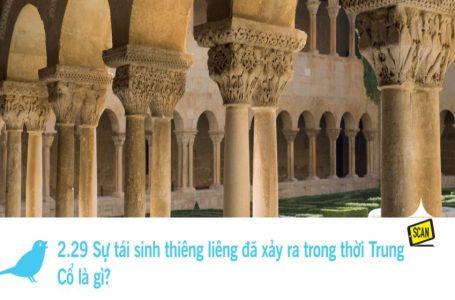 2.29 Sự tái sinh thiêng liêng đã xảy ra trong thời Trung Cổ là gì?