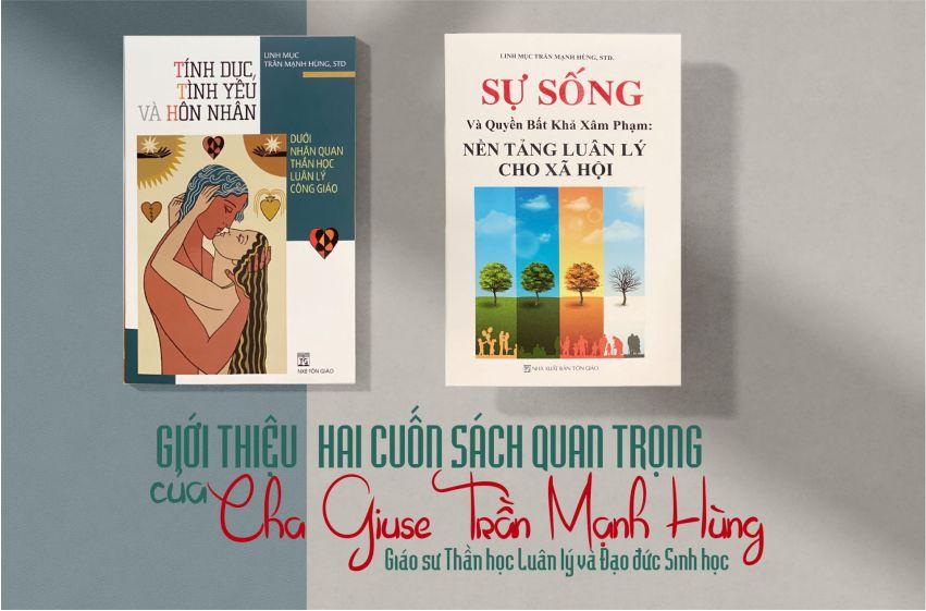Giới thiệu 2 quyển sách quan trọng của cha Giuse Trần Mạnh Hùng