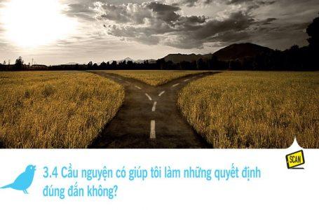 3.4 Cầu nguyện có giúp tôi làm những quyết định đúng đắn không?