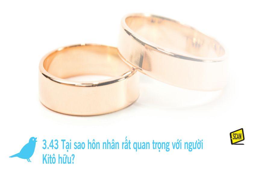 3.43 Tại sao hôn nhân rất quan trọng với người Kitô hữu?