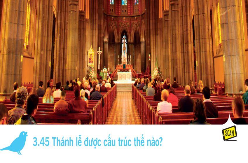 3.45 Thánh lễ được cấu trúc thế nào?