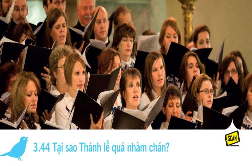 3.44 Tại sao Thánh lễ quá nhàm chán?