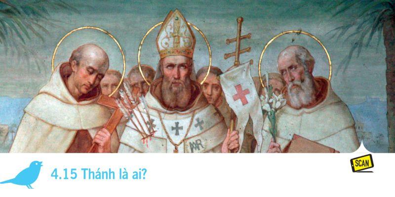 4.15 Thánh là ai?