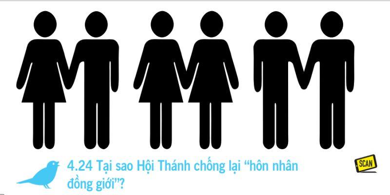 """4.24 Tại sao Hội Thánh chống lại """"hôn nhân  đồng giới""""?"""