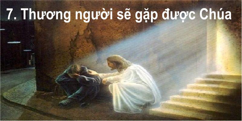 7. Thương người sẽ gặp được Chúa